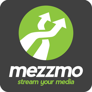 Mezzmo. Stream your media. Inside your home. Outside your home.